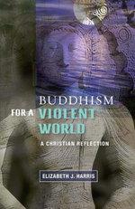 Buddhism for a Violent World - Elizabeth J. Harris