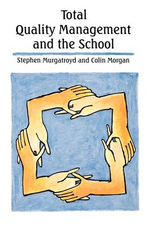 Total Quality Management and the School - Stephen Murgatroyd
