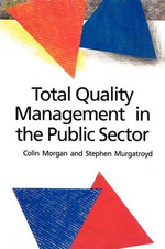 Total Quality Management in the Public Sector : An International Perspective - Colin Morgan