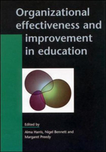Organizational Effectiveness and Improvement in Education : What's in It for Schools? - Alma Harris