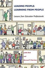 Leading People, Learning from People : Lessons from Education Professionals - Judith Bell