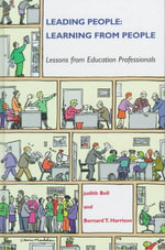 Leading People, Learning from People : Lessons from Educational Professionals - Judith Bell