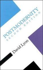 Postmodernity : Concepts in the Social Sciences - David Lyon