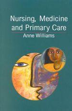 Nursing, Medicine and Primary Care - Anne Williams
