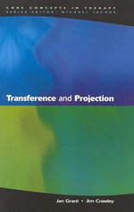 Transference and Projection : Mirrors to the Self - Jan Grant