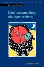 Understanding Violent Crime - Stephen Jones