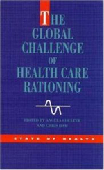 The Global Challenge Health Care Rationing : State of Health - Angela Coulter