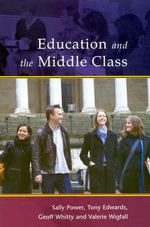 Education in the Middle Class - Sally Power