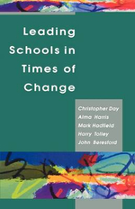 Leading Schools in Times of Change : A Handbook of Staff Development Activities - Christopher Day