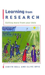 Learning from Research : Getting More from Your Data - Judith Bell