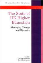 The State of UK Higher Education : Managing Change and Diversity - David Warner