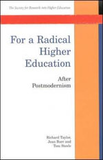 For a Radical Higher Education : After Postmodernism - Richard Taylor