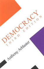 Democracy : Third Edition - Anthony Arblaster