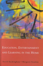 Education, Entertainment and Learning in the Home - David Buckingham