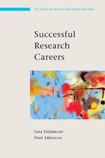 Research Careers and Cultures : A Practical Guide - Sara Delamont