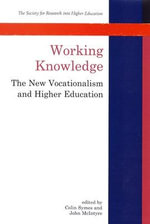 Working Knowledge : The New Vocationalism and Higher Education - Colin Symes