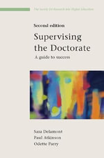 Supervising the Doctorate : A Guide to Success - Sara Delamont