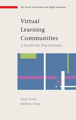 Virtual Learning Communities : A Guide for Practitioners - Dina Lewis
