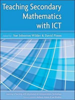 Teaching Secondary Mathematics with ICT : Learning & Teaching with ICT - Sue Johnston-Wilder