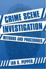 Crime Scene Investigation : Methods and Procedures - Ian Pepper
