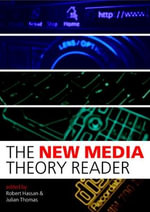 The New Media Theory Reader : A Companion to School Experience - Robert Hassan