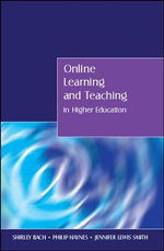 Online Learning and Teaching in Higher Education - Shirley Bach