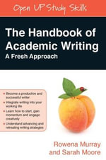 The Handbook of Academic Writing : A Fresh Approach - Rowena Murray