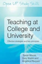 Teaching at College and University : Effective Strategies and Key Principles - Sarah Moore