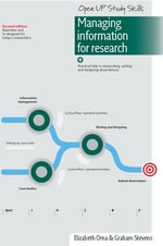 Managing Information for Research : Practical Help in Researching, Writing and Designing Dissertations - Elizabeth Orna
