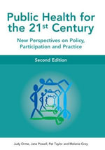 Public Health for the 21st Century : New Perspectives on Policy, Participation and Practice - Judy Orme