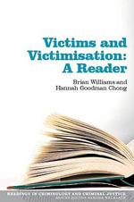 Victims and Victimisation : A Reader - Brian K. Williams