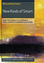 New Kinds of Smart : How the Science of Learnable Intelligence is Changing Education - Bill Lucas