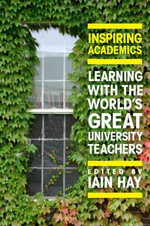 Learning with the World's Great University Teachers : Learning with the World's Great University Teachers - Iain M. Hay