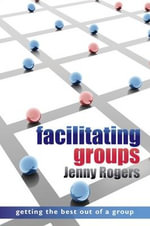 Facilitating Groups - Jenny Rogers