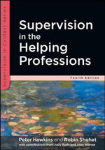 Supervision in the Helping Professions : 4th Edition - Peter Hawkins