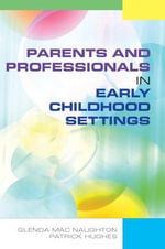 Parents and Professionals in Early Childhood Settings - Glenda MacNaughton