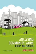 Analysing Community Work : Theory and Practice - Keith Popple