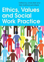 Ethics, Values and Social Work Practice - Linda Bell