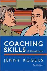Coaching Skills : a Handbook - Jenny Rogers
