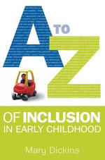 A-Z of Inclusion in Early Childhood - Mary Dickins