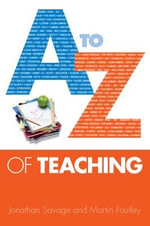 A-Z of Teaching : Proven Methods That Work for You and Your Child! - Jonathan Savage