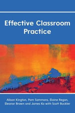Effective Classroom Practice - Alison Kington