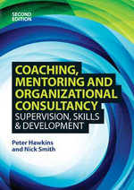 Coaching, Mentoring and Organizational Consultancy : Supervision, Skills and Development - Peter Hawkins