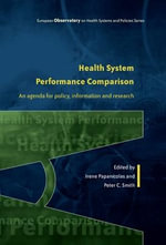Health System Performance Comparison : An Agenda for Policy, Information and Research - Irene Papanicolas