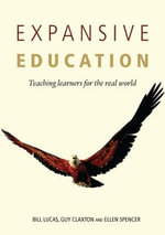 Expansive Education : Teaching Learners for the Real World - Bill Lucas