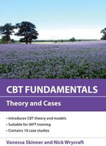 CBT Fundamentals : Theory and Cases - Vanessa Skinner