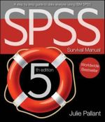 The SPSS Survival Guide : Advanced Clinical Interpretation - Julie Pallant