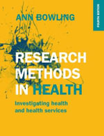 Research Methods in Health : Investigating health and health services - Ann Bowling