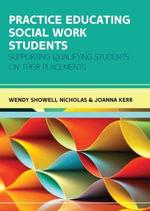 Practice Educating Social Work Students - Wendy Nicholas