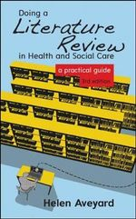 Doing a Literature Review in Health and Social Care : A Practical Guide : 3rd Edition - Helen Aveyard